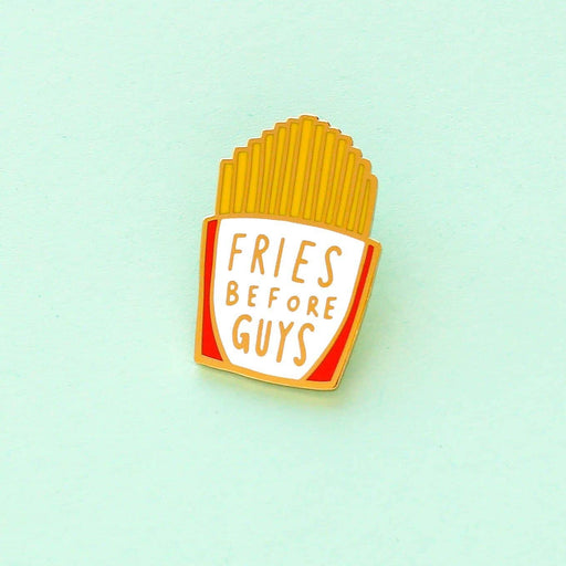 Fries Before Guys Enamel Pin