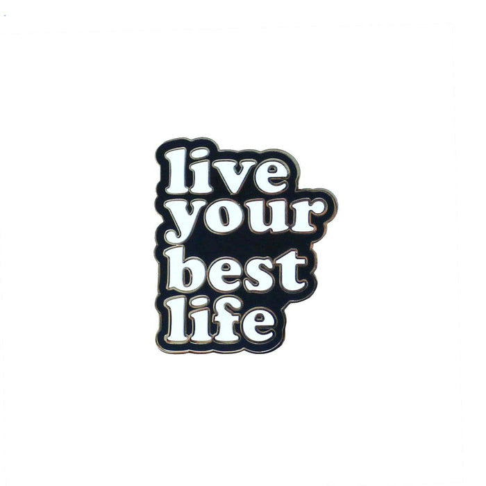live your best life enamel pin