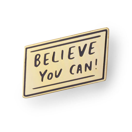 Believe you can enamel pin