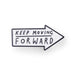 Keep moving forward enamel pin
