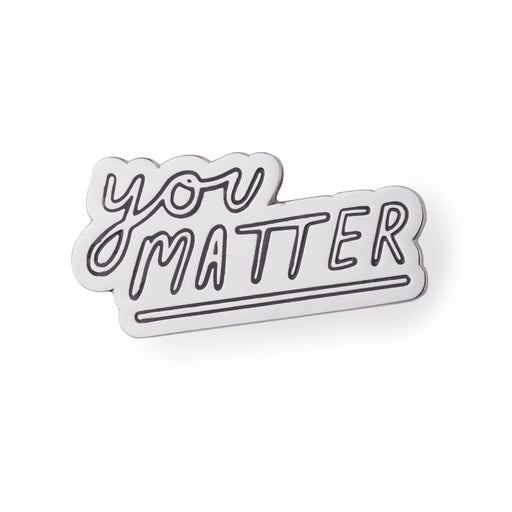 You matter enamel pin