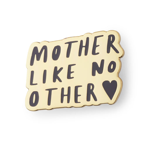 Mother like no other enamel pin