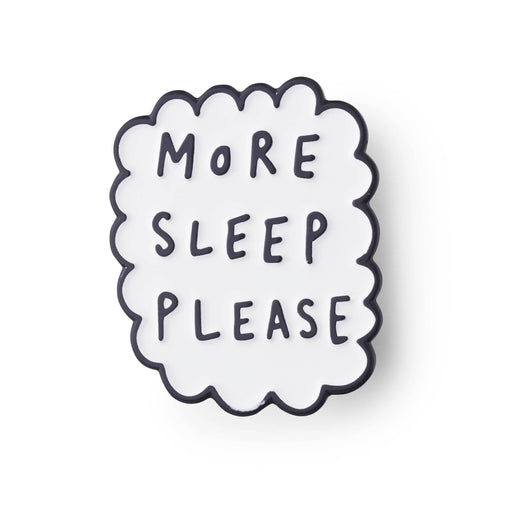 More sleep please enamel pin