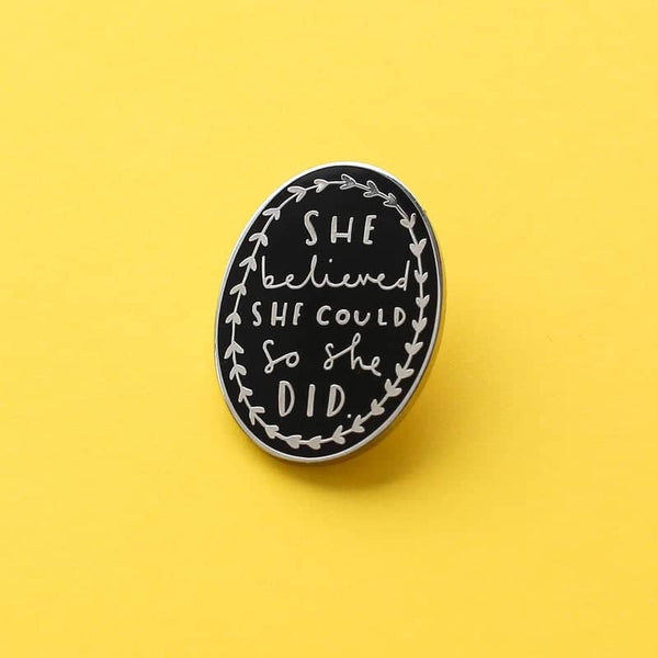 she believed she could enamel pin