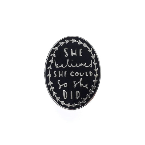 she believed she could so she did enamel pin