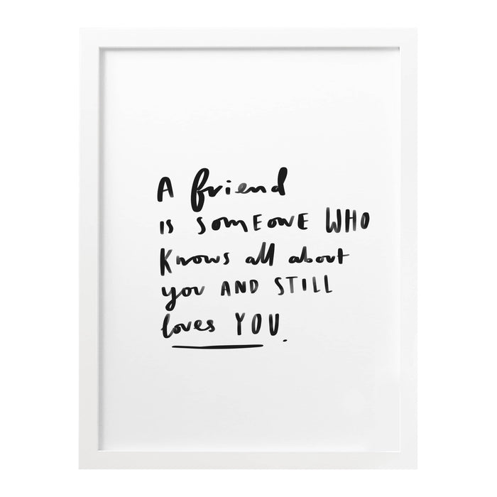 A Friend Is Someone Art Print
