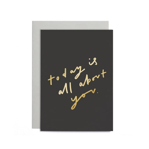 today is all about you birthday card