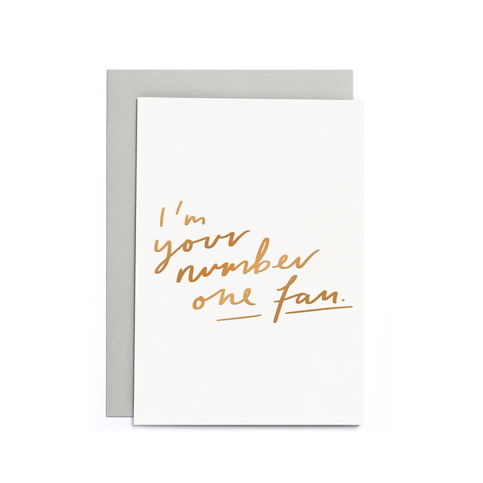 I'm Your Number One Fan Copper Foil Small Card