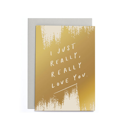 I just really really love you card