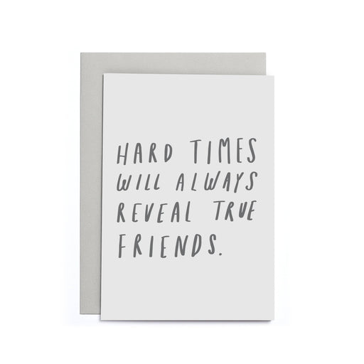 Hard Times True Friends Small Card