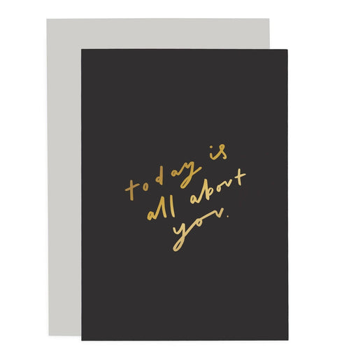 Today is all about you Sentiments Card
