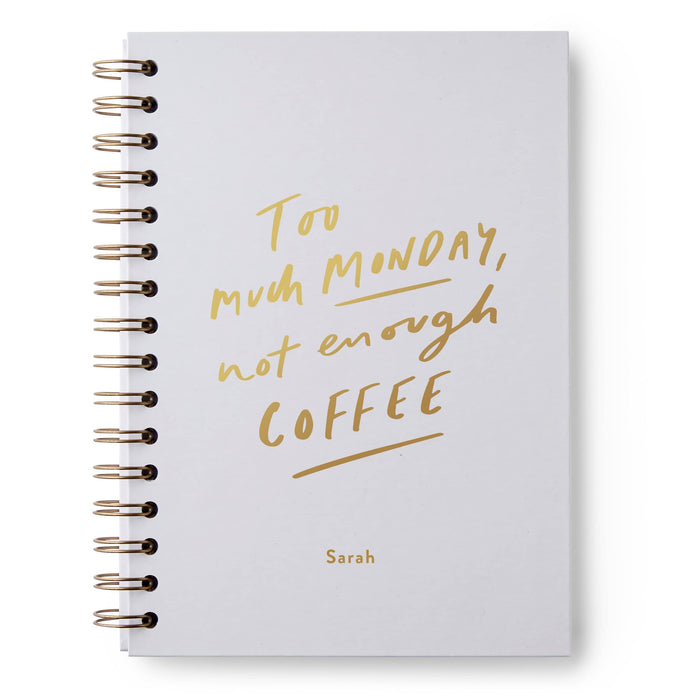 Too Much Monday Coffee Hardback Notebook