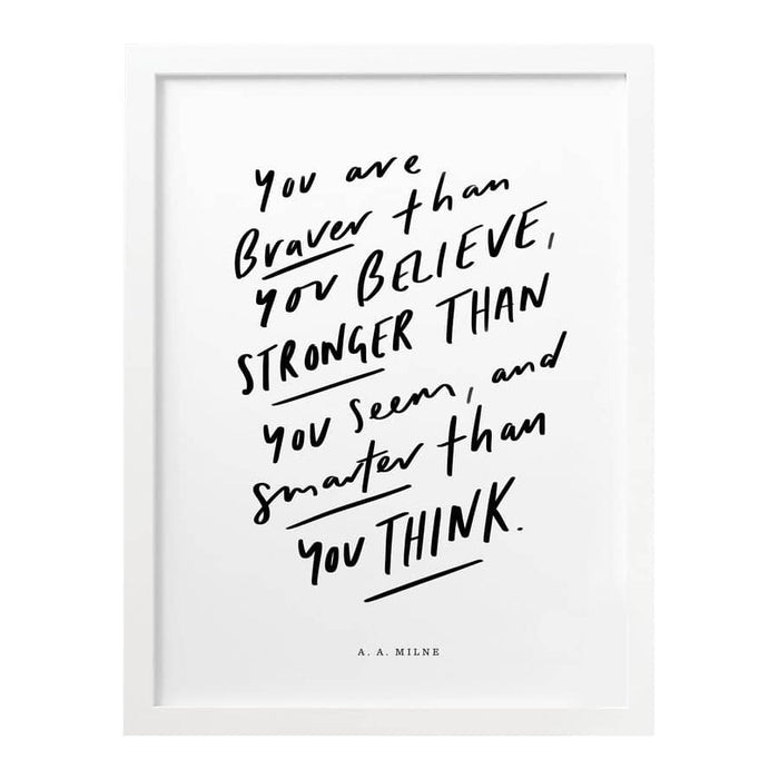 Braver Than You Believe Art Print Typography Print Old English