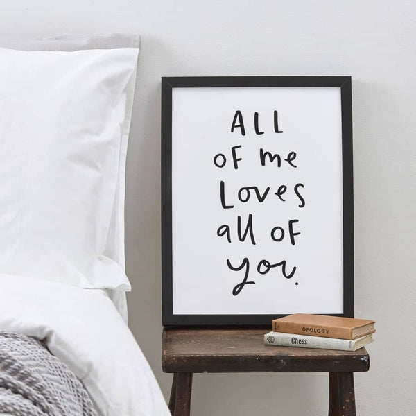 All of me loves all of you typography print