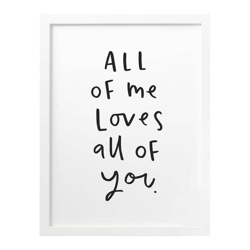 All Of Me Loves All Of You print