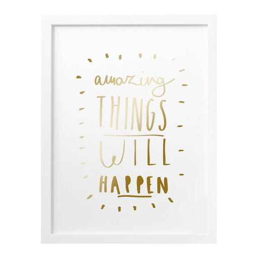 Amazing Things Foil Print