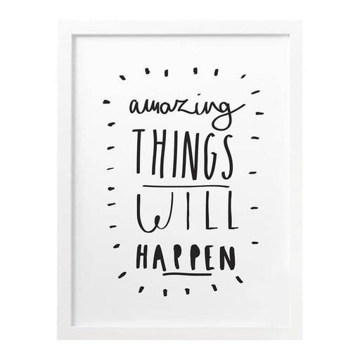 Amazing Things Will Happen Print