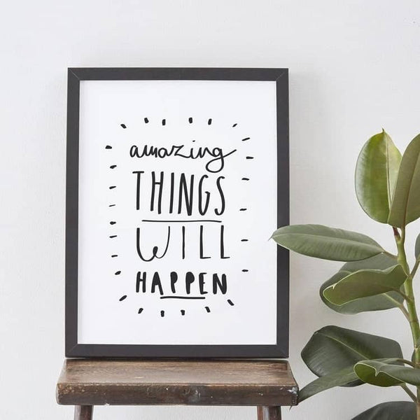 Amazing Things Will Happen Typography Print
