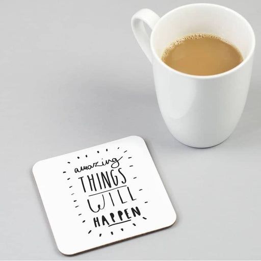 amazing things will happen coaster
