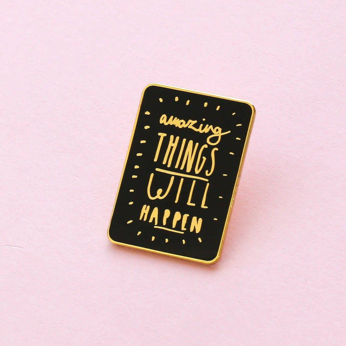 Amazing Things Quote Enamel Pin