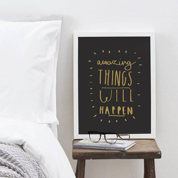Amazing Things Will Happen Positive Print