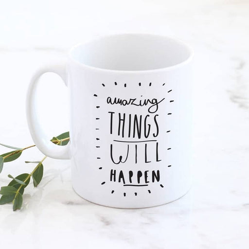 amazing things will happen mug