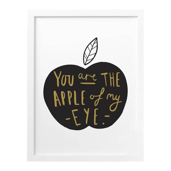 You are the apple of my eye print