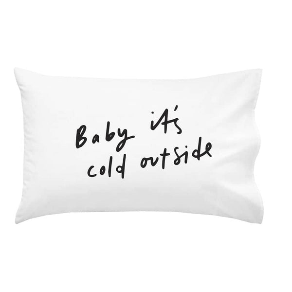 baby it's cold outside pillow case