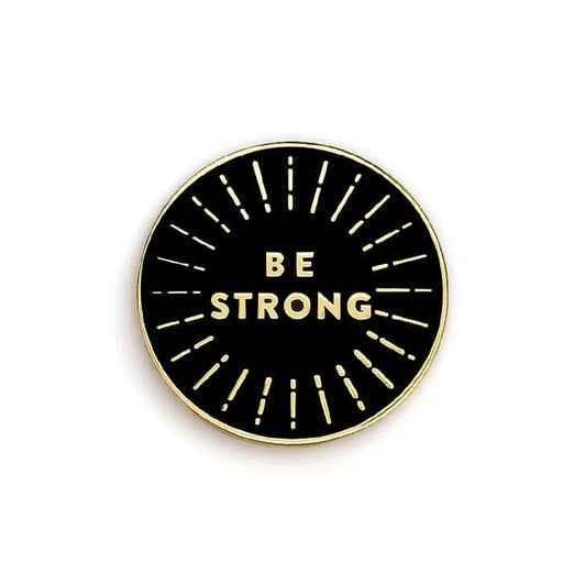 be strong enamel pin