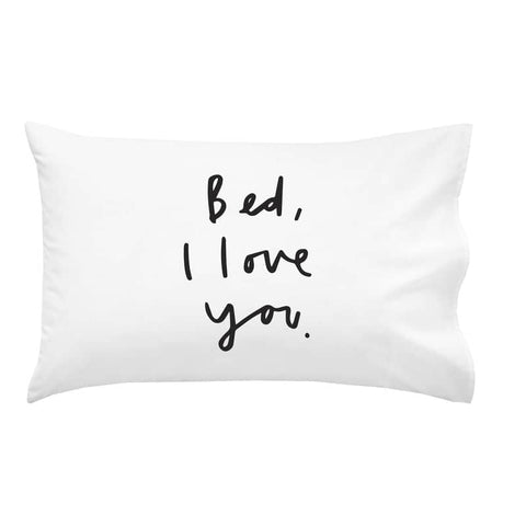 Bed I Love You Pillow Case