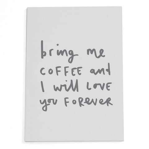 Bring Me Coffee A5 Notebook