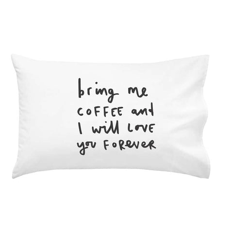 Bring Me Coffee Pillow Case