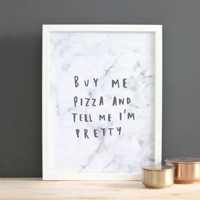 buy me pizza and tell me I'm pretty marble print