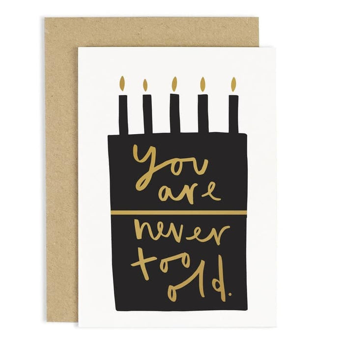 you are never too old birthday card