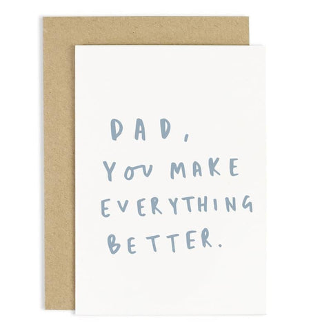 Make Everything Better Father's Day Card