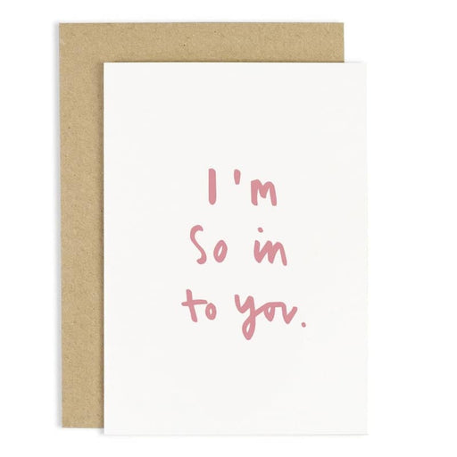 I'm so in to you valentine's card