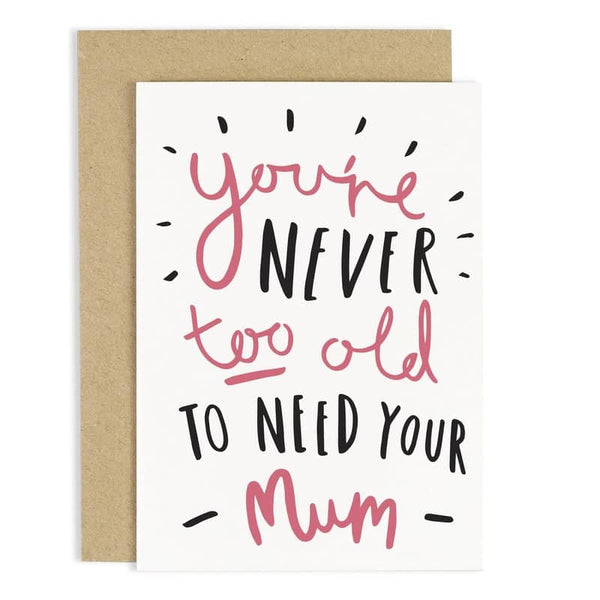NEVER TOO OLD MOTHERS DAY CARD