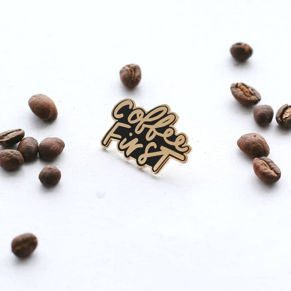hand lettered coffee first enamel pin