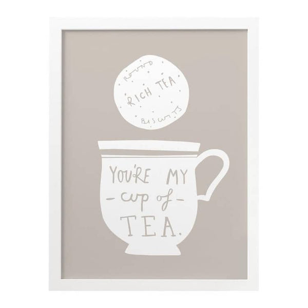 You're my cup of tea print