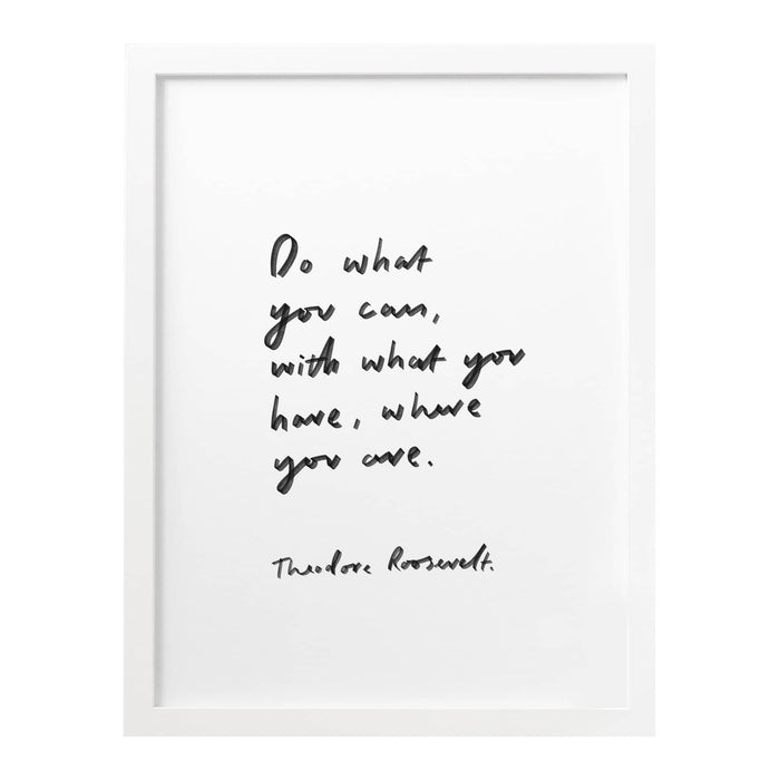 Do What You Can With What You Have Art Print