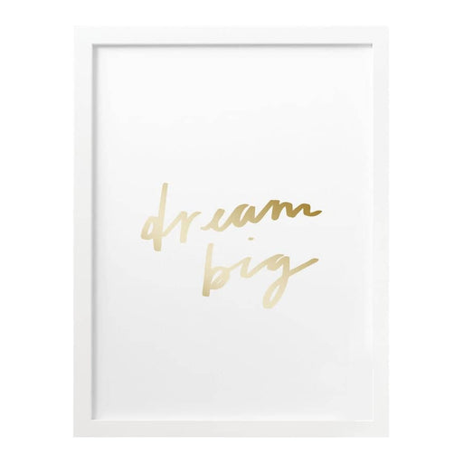 Dream Big Foil Print