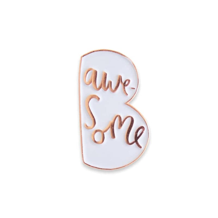 be awesome enamel pin