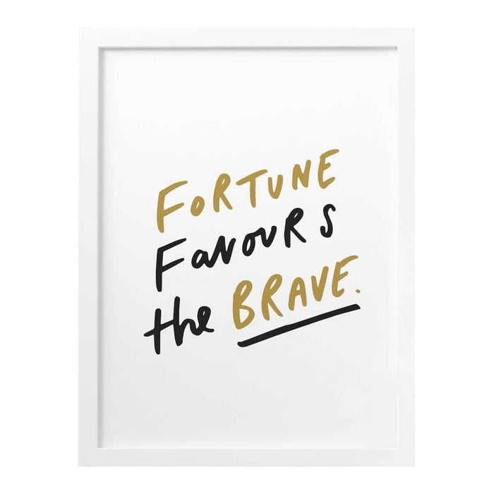 fortune favours the brave print