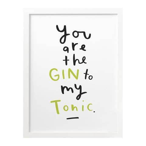 Gin To My Tonic Print