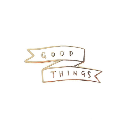Good Things Enamel Pin