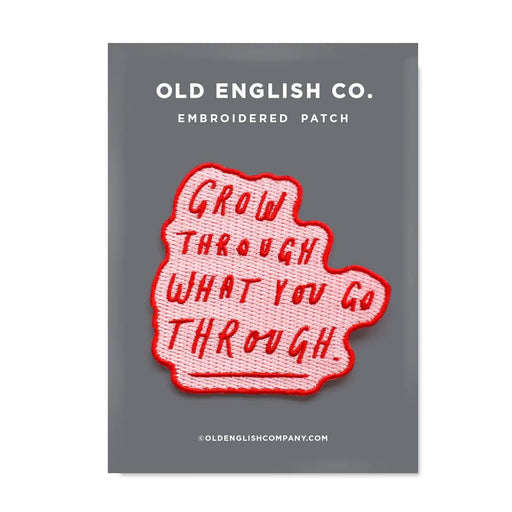 Grow Through Quote Embroidered Patch