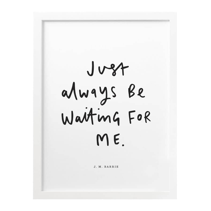 just always be waiting for me literary print
