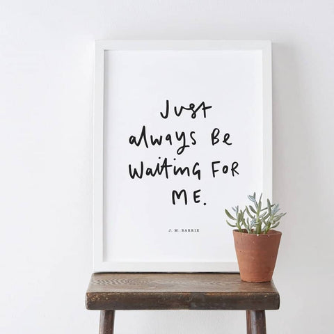 Just Always Be Waiting Literary Print