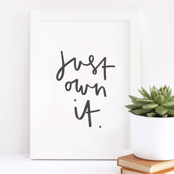just own it typography print