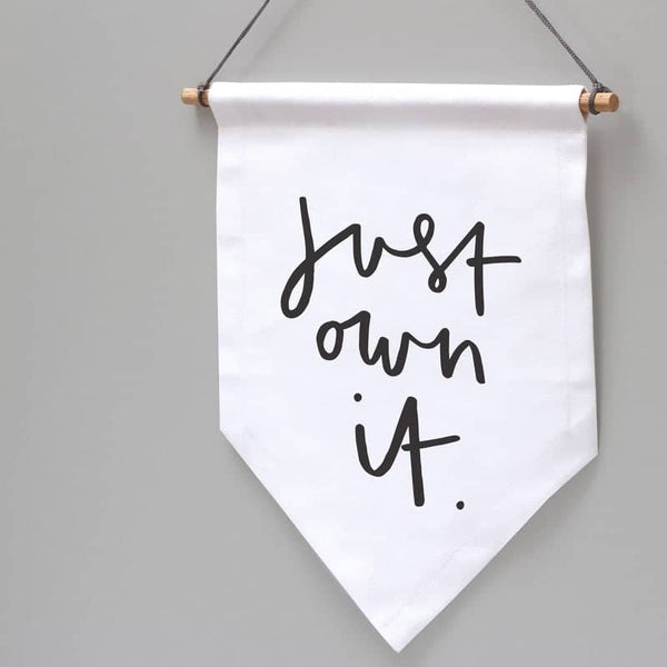 just own it wall flag